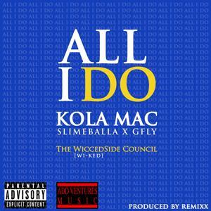 All I Do (feat. Slime Balla & Gfly) - Single