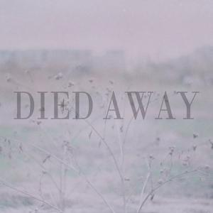 Died Away