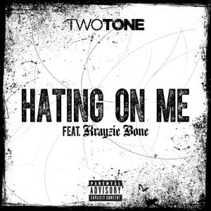 Hating On Me (feat. Krayzie Bone) - Single