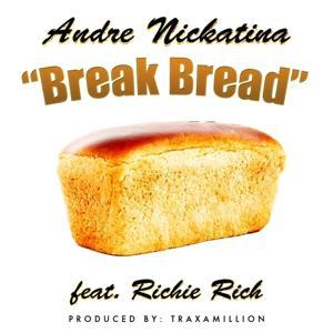 Break Bread (feat. Richie Rich) - Single