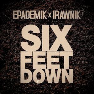 Six Feet Down (feat. Irawnik) - Single