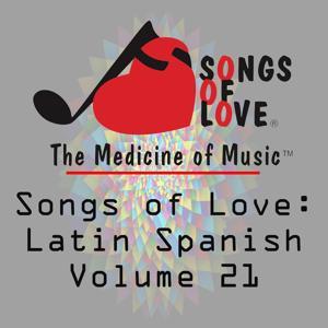 Songs of Love: Latin Spanish, Vol. 21