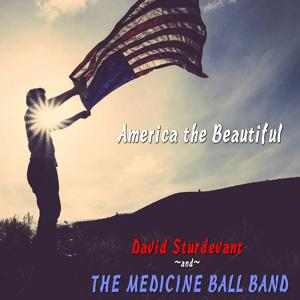 America the Beautiful (feat. Medicine Ball Band)