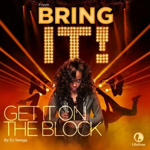 Get It on the Block (From the Original TV Series