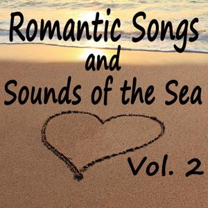 Romantic Songs and Sounds of the Sea, Vol. 2