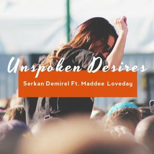 Unspoken Desires (feat. Maddee Loveday)