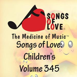 Songs of Love: Children's, Vol. 345