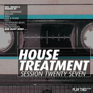House Treatment - Session Twenty Seven