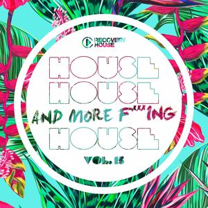 House, House And More F..king House Vol. 15