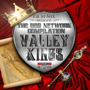 Rich Nix Presents : The 559 Network Compilation - Valley Kings