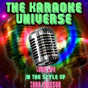Lush Life (Karaoke Version)[In The Style Of Zara Larsson]