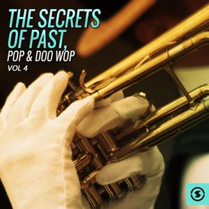 The Secrets of Past, Pop & Doo Wop, Vol. 4