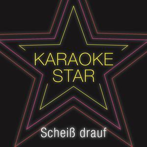 Scheiß drauf (Karoke Version)