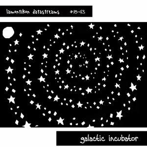 galactic incubator