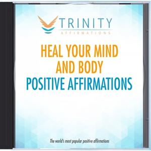 Heal Your Mind and Body Affirmations