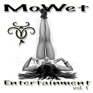 MoWet Entertainment Vol.1