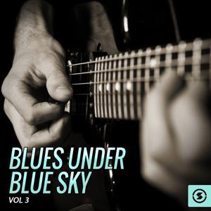 Blues Under Blue Sky, Vol. 3