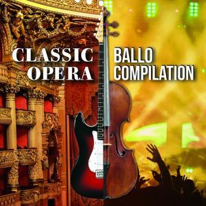 Classic Opera Ballo Compilation