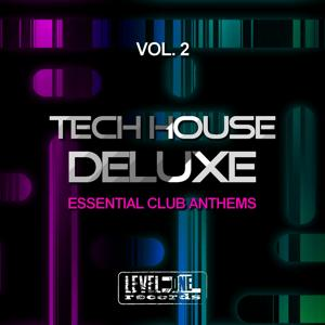 Tech House Deluxe, Vol. 2 (Essential Club Anthems)