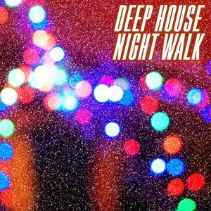 Deep House Night Walk