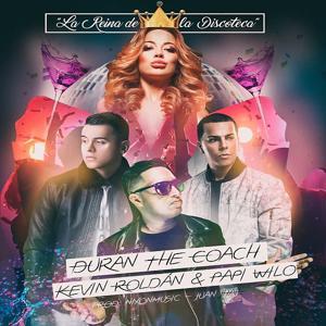 La Reina de la Discoteca (feat. Kevin Roldan & Papi Wilo)