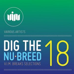 Dig The Nu-Breed 18: V.I.M.BREAKS selections