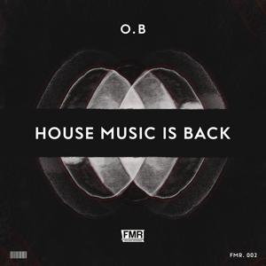 House Music Is Back