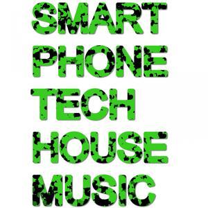 SMARTPHONE TECH HOUSE MUSIC