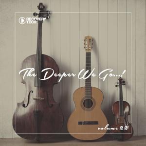 The Deeper We Go... , Vol. 22