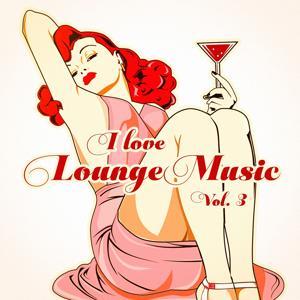 I Love Lounge Music, Vol. 3