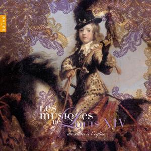 Les Musiques de Louis XIV Vol.1: Du salon à l'église