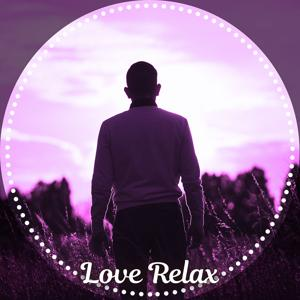Love Relax – Total Relax Zone, Nature Music for Reading, Sleep, Spa, Yoga, Meditation