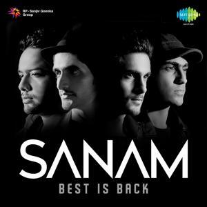 Sanam - Best Is Back