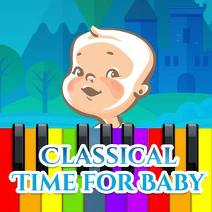 Classical Time for Baby – Music for Kids, Einstein Effect, Growing Brain Baby