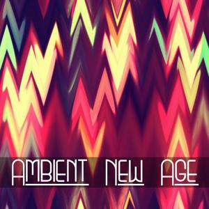 Ambient New Age – Ultimate New Age Collection, Pure New Age Music