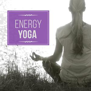 Energy Yoga – Serenity Music for Yoga Training, Yoga Beginners, Ambient Streams