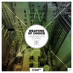 Weapons Of Choice - Underground Sounds, Vol. 2