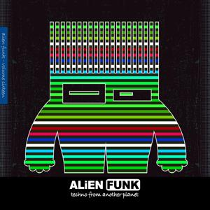 Alien Funk, Vol. 16 - Techno from Another Planet