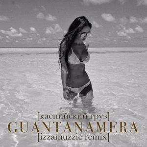Guantanamera (Izzamuzzic Remix)