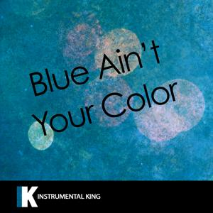 Blue Ain't Your Color (In the Style of Keith Urban) [Karaoke Version]