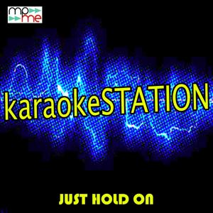 Just Hold On (Karaoke Version) (Originally Performed by Louis Tomlinson and Steve Aoki)