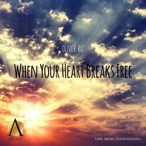 When Your Heart Breaks Free