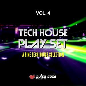 Tech House Play Set, Vol. 4 (A Fine Tech House Selection)