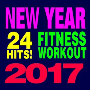 24 Hits! Fitness & Workout - New Year 2017