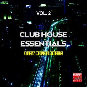 Club House Essentials, Vol. 2 (Best House Music)