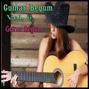 Gulnar Begum, Vol. 6