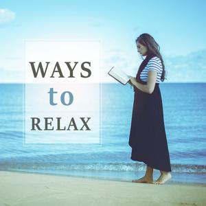 Ways to Relax - Pure Relaxation Zone, Most Nature Music, Magic Moments