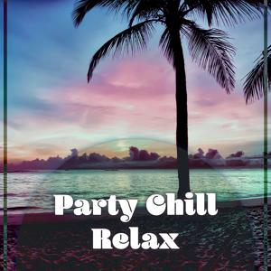 Party Chill Relax – Island Relax, Chillout Party, Calm Ambient Instrumental, Relaxing Chillout, Sensual Deep Vibes