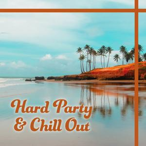 Hard Party & Chill Out