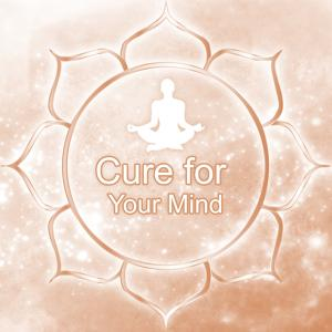 Cure for Your Mind - Awaken Your Energy, Inside Meditation, New Age Relaxing Vibes